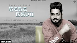 Bebe Bapu (Teaser) Babbu Lattar | Releasing on 23rd Jan | White Hil Music