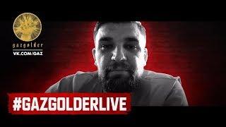 #GazgolderLive