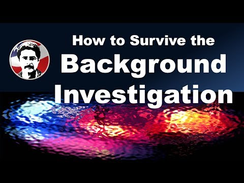 How to Survive the Background Investigation