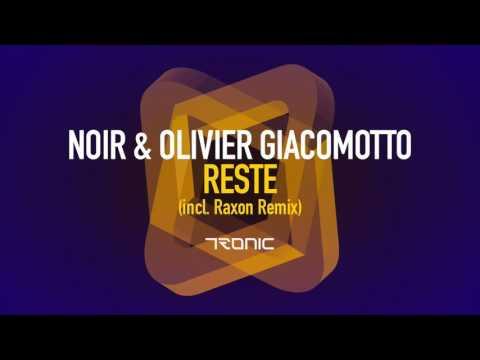 Mix - Noir, Olivier Giacomotto - Reste (Raxon Remix) [Tronic]