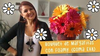 🌼  . Bouquet de Margaritas 🌸  Centro de Mesa con flores con Goma Eva o Foamy