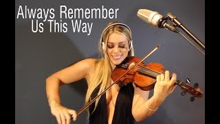 ALWAYS REMEMBER US THIS WAY   Lady Gaga Instrumental Cover Video