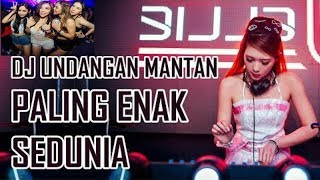 Download Dj Undangan  Mantan Paling Enak Sedunia 2018