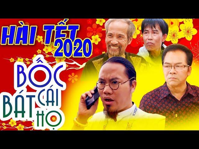 Hài Tết 2020 | BỐC CÁI BÁT HỌ | Phim Hài Tết Hay Mới Nhất - Phim Hay Cười đau bụng bầu