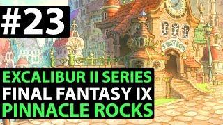 Final Fantasy 9 PS4 Walkthrough - EXCALIBUR 2 PERFECT GAME - Pinnacle Rocks D2-09