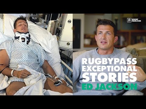 The incredible story of the Rugby player that broke his neck || Ed Jackson: Exceptional Stories