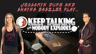 Jessamyn Duke and Shayna Baszler play... Keep Talking and Nobody Explodes!