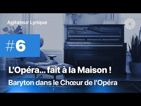 L'Opéra à la maison #6 - Baryton dans le Chœur de l'Opéra