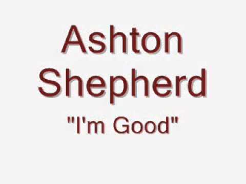 Ashton Shepherd - I'm Good