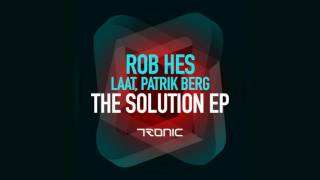 Rob Hes - The Solution (Original Mix) [Tronic]