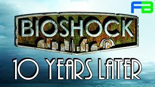 Bioshock - 10 Years Later, Is It Still Good?