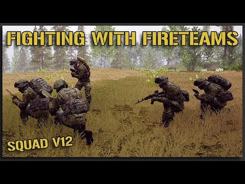 SQUAD v12 ► FIGHTING WITH FIRETEAMS