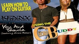 "INSTANTLY Learn to play ""You & Tequila"" by Kenny Chesney on Guitar with ChordBuddy"