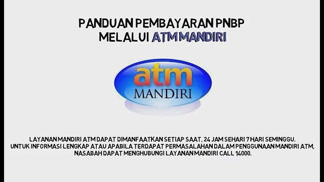 Video Pembayaran Tagihan Billing Pnbp Via Atm Internet Mobile Banking Dan Edc Mandiri Youtube