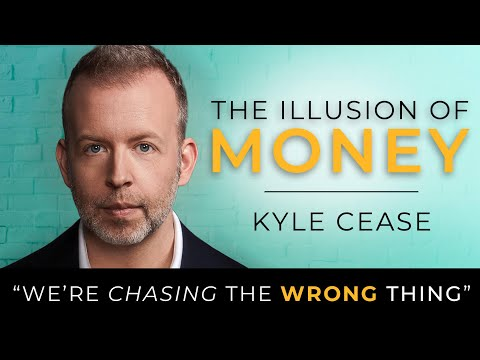 The Illusion of Money - Kyle Cease