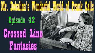 World of Prank Calls Episode 42 - Crossed Line Fantasies