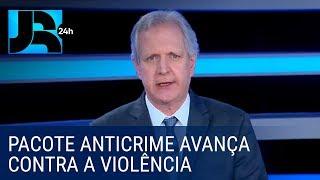 Augusto Nunes: pacote anticrime avança contra a violência