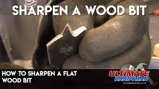 How to sharpen a flat wood bit