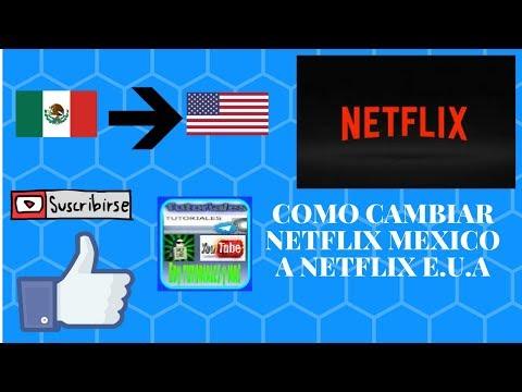 Como cambiar Netflix Mexico a Netflix Estados unidos.