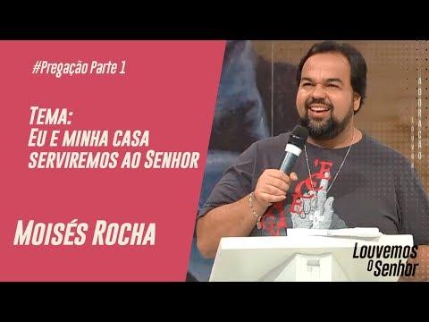 Pregação Moisés Rocha - Louvemos o Senhor - 07/04/2019 - Parte 1