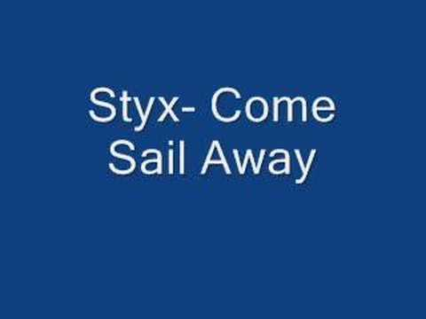 Styx- Come Sail Away
