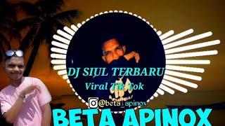 Download Viral Tik Tok Yang Kalian Cari ||||||DJ SIUL TERBARU |||||| BETA APINOX