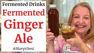 Fermented Ginger Ale Recipe - A Probiotic Rich Homemade Soda for Good Gut Health