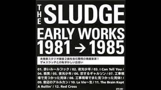 The Sludge - The Brain Kept A Rollin' [Post Punk, Japan, 1985]
