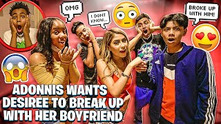 ADONNIS WANTS DESIREE TO BREAK UP WITH HER BOYFRIEND FOR HIM!💔