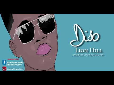 LION HILL Diso 2017 official audio