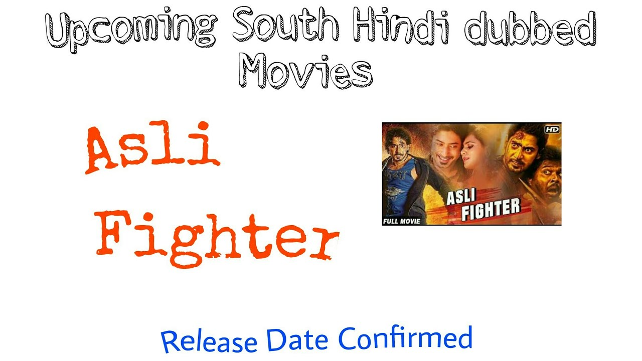 Asli Fighter South Hindi Dubbed Movie Release Date