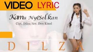 Dilza Kamu Nyeselkan lirik