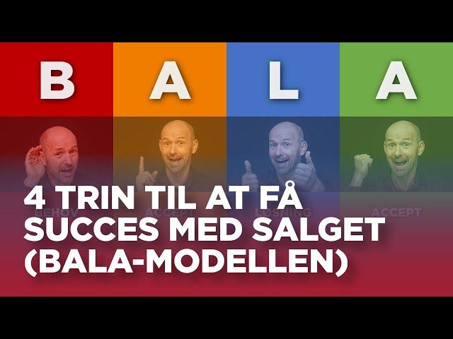 4 trin til at få succes med salget (BALA-modellen)