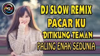 Gambar cover DJ PACAR KU DITIKUNG TEMAN AKIMILAKU 2019 VIRAL SLOW REMIX PALING ENAK SEDUNIA