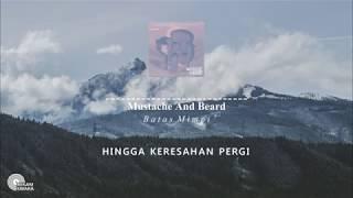 Mustache and Beard - Batas Mimpi (Lirik Video HD)