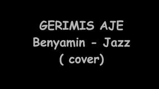JAZZ- GERIMIS AJE ( COVER )