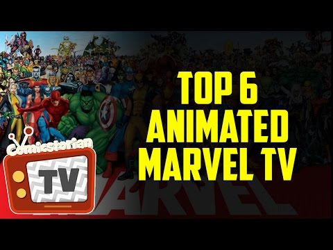 Top 6 Marvel Animated TV Shows