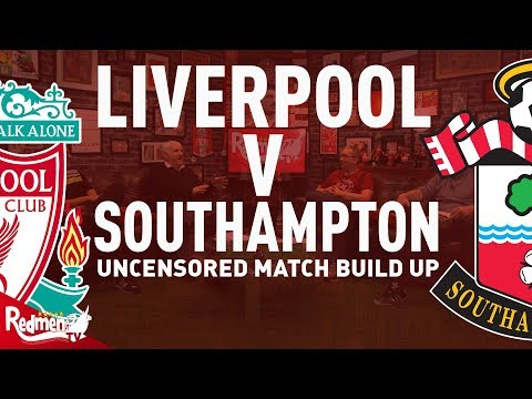 Liverpool v Southampton | Uncensored Match Build Up