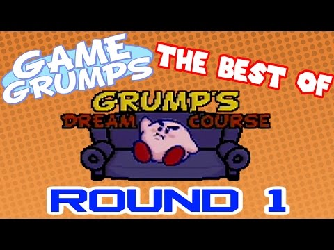 Game Grumps - Best of GRUMP'S DREAM COURSE: ROUND 1
