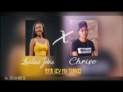 Laulau jobie ft Chriso   Efa izy ny tiako officiel audio