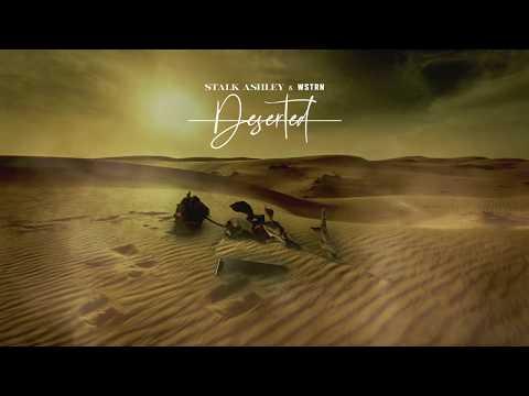 Stalk Ashley - Deserted (feat. WSTRN) [Official Lyric Video]