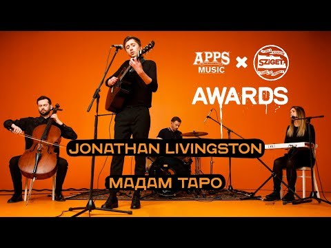"JONATHAN LIVINGSTON – ""МАДАМ ТАРО"" (APPS Music & SZIGET: Awards 2019)"