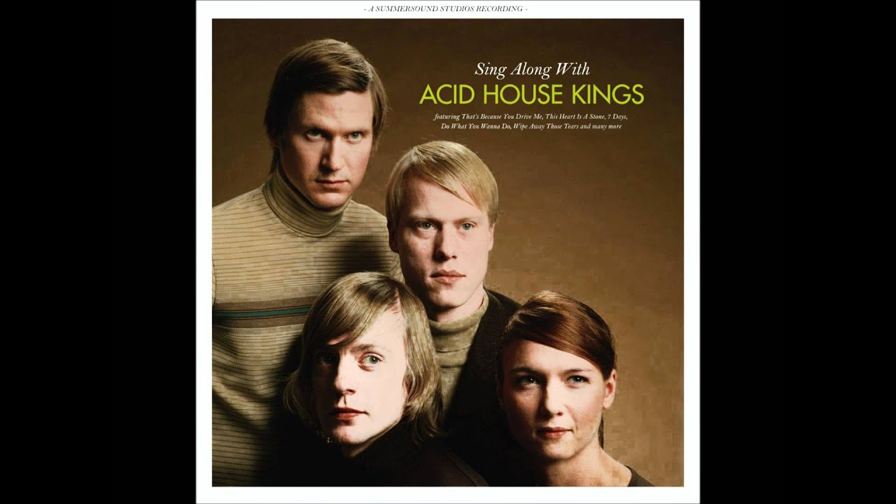 Acid house kings do what you wanna do youtube for What is acid house music