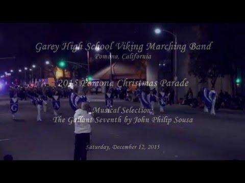 Garey HS - The Gallant Seventh - 2015 Pomona Christmas Parade