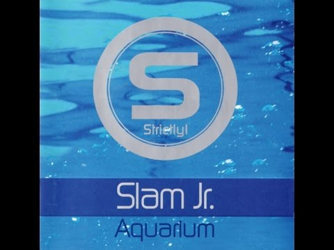 Slam Jr. - Aquarium