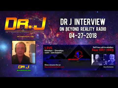 Dr J Interviewed By Beyond Reality Radio 04 27 2018
