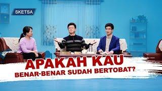 Film Pendek Rohani 2019 - Sketsa - Apakah Kau Benar-Benar Sudah Bertobat?
