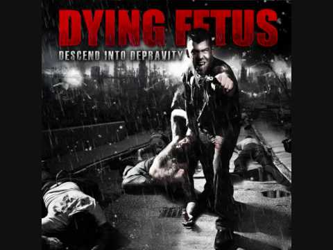 Dying Fetus - Conceived Into Enslavement - Descend Into Depravity