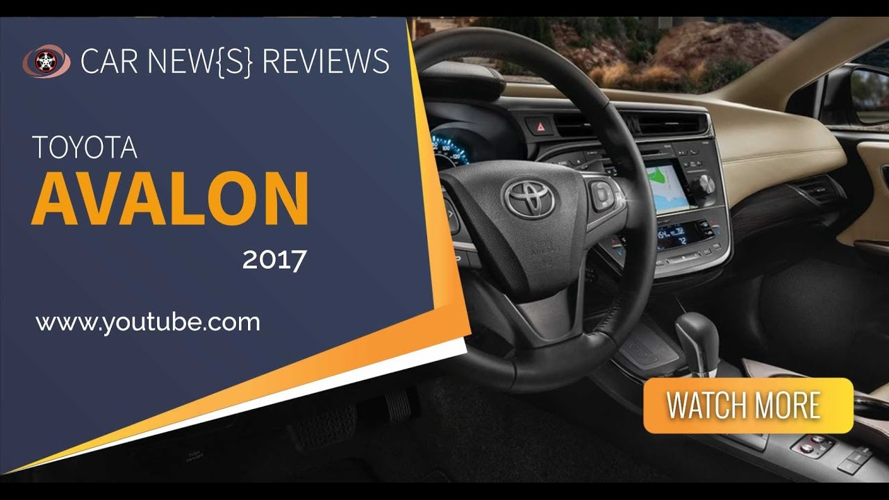 Toyota Avalon 2017 Review Interior Specs And Price