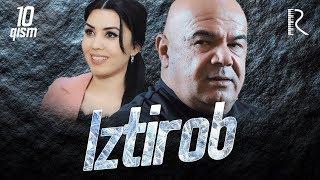 Iztirob (o'zbek serial) | Изтироб (узбек сериал) 10-qism